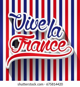 0b8344ab6 Vive la France - Flat - Perfect for advertising, poster or greeting card  for the