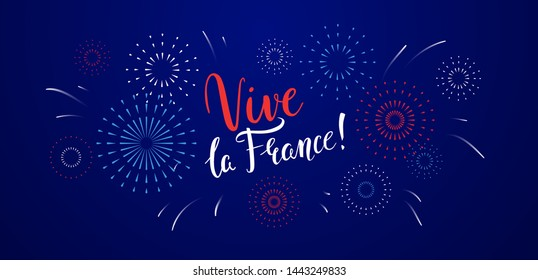 Vive la France greeting banner design with handwritten lettering and fireworks for French National Day. Bastille Day, July 14. - Vector