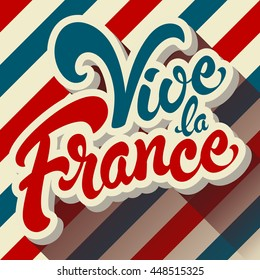 Vive la France hand drawn lettering design vector illustration on background with stripes. Perfect for advertising, poster or greeting card for the French National Day, July 14, Bastille Day.