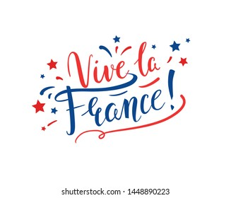 Vive la France! Handwritten inscription in French for greeting cards and banners. Bastille Day, July 14. - Vector illustration