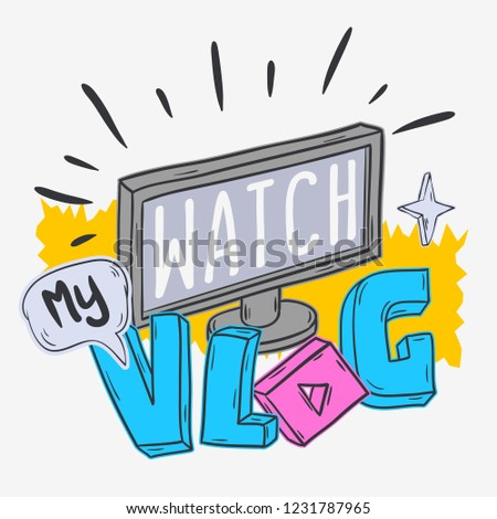 Vlog Video Blog Social Media Cartoon Style Design Watch My Call To Action Vector Graphic
