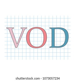 VOD (Video On Demand) acronym on checkered paper sheet- vector illustration