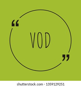 """VOD word concept. """"VOD"""" on green background with quote. Use for cover, banner, blog."""