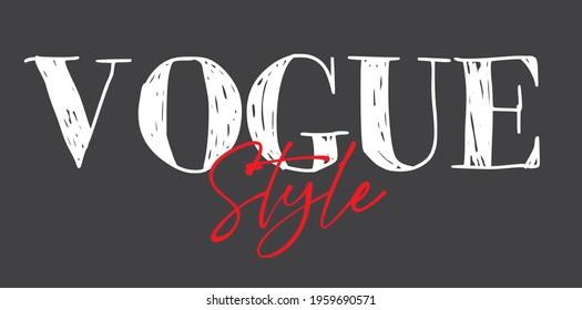 vogue style slogan print. text print for tee, apparel, backgorund, wallpaper, sticker