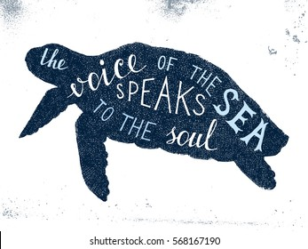 The voice of the sea speaks to the soul - hand drawn lettering in turtle silhouette