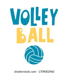 Volleyball lettering text on white background with ball, vector illustration. Sport, fitness, activity symbol. Concept calligraphy print for Tshirt, flag, banner, logo, poster design.