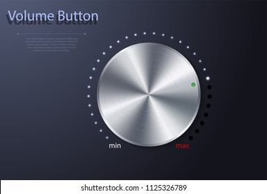 Volume button. Realistic metal circle button. Vector illustration for your design.
