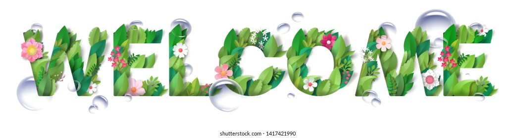 Volume inscription Welcome from the leaves and flowers and bubbles. Isolated letters with realistic shadows