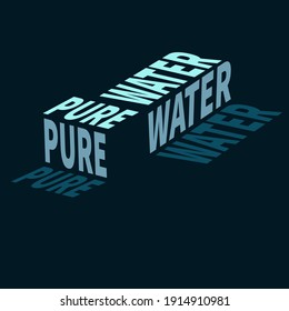 volumetric inscription pure water in blue shades, made as a logo or advertising banner