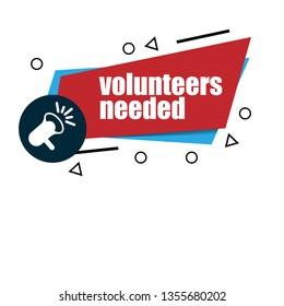 volunteers needed  banner. volunteers needed  speech bubble,label,tag.