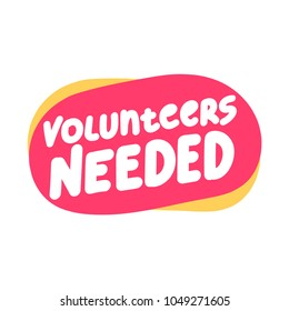 Volunteers needed. Hand drawn vector symbol, sign, banner illustration on white background.