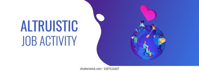 Volunteers at work on globe cleaning, helping the elderly, planting and donating. Volunteering, volunteer services, altruistic job activity concept. Isometric 3D banner header template copy space.