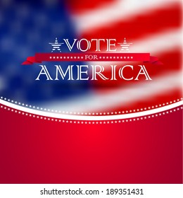 Vote for America, election poster card design, blurred USA flag background