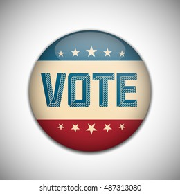 Vote election campaign badge button. Retro or Vintage Style. Vector illustration.