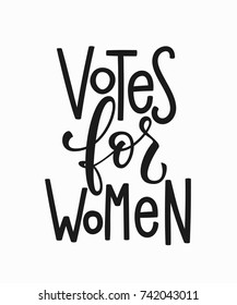 Votes for women t-shirt quote feminist lettering. Calligraphy inspiration graphic design typography element. Hand written card. Simple vector sign. Protest against patriarchy sexism misogyny female