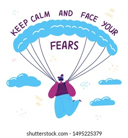 VR.The young girl overcomes her fears in virtual reality by wearing virtual reality goggles and paragliding.Keep calm and face your fear text.Modern technologies to overcome the fear of heights.Vector