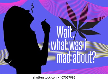 Wait what was I mad about cannabis poster depicting relaxing effects of smoking marijuana to relieve stress