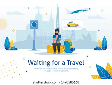 Waiting for Travel, Navigation, Voyage Planning, Tickets Booking Online Service Trendy Flat Vector Advertising Banner, Promo Poster. Pensive Man Sitting on Baggage While Waiting Taxi Illustration