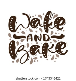 Wake and bake calligraphy lettering vector cooking text for food blog. Hand drawn cute quote design kitchen element. Illustration for restaurant, cafe menu or banner, poster.