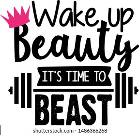 Wake Up Beauty It's Time To Beast - Beauty niche quote vector design