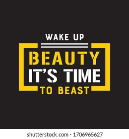 Wake Up Beauty It's Time To Beast.Fitness T-shirt,Bodybuilding,Crossfit T-shirt Design Vector And Illustration.Motivational Gym T-shirts,Quote.