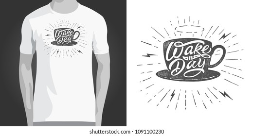 Wake up Day typography with coffee cup illustration on isolated white background. Vintage vector lettering. Template for printing on T-shirt, notepad, poster, banner, postcard, sketchbook.