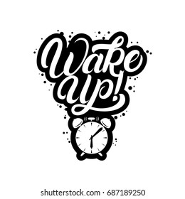 Wake up hand written lettering quote with alarm clock. Inspirational motivation phrase. Isolated on white background. Vector illustration.