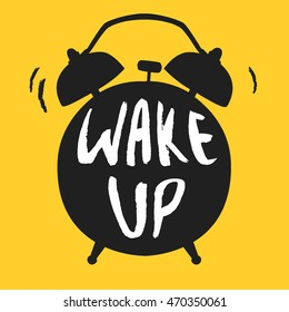 Wake up poster with alarm clock. Vector illustration. Calligraphy style.Typography vector art for cards