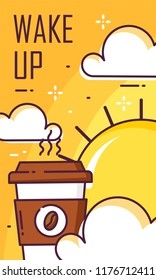 Wake up poster with cup of coffee, clouds and sun. Thin line flat design. Vector good morning banner.