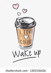 wake up slogan with coffee cup cartoon illustration