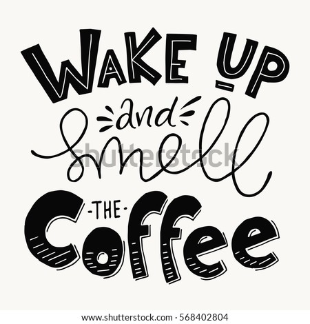 Wake Smell Coffee Lettering Coffee Quotes Stock Vector Royalty Free