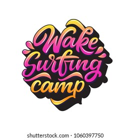 Wake surfing camp lettering for logotype, banner, t-shirt. Hand drawn text in graffiti style. Water extreme sport vector illustration.