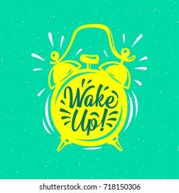 Wake up,  inscription on Alarm Clock. Hand drawn vector grunge bright illustration. Modern calligraphy style set.