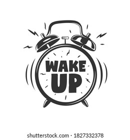 Wake up. Lettering with clock. Vector illustration. Black and white vector object.