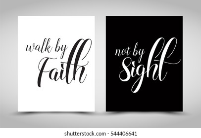 Walk by Faith not by Sight Christian Bible Verse Typography posters, vector art in white and black set