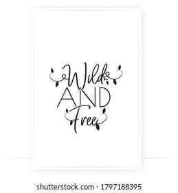 Walk and free, vector. Scandinavian minimalist art design. Modern poster design. Wall art, art design, artwork, wall decal. Motivational, inspirational positive life quotes. Wording design,lettering