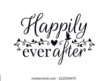 Wall Decals Vector, Happily Ever After, Wording Design, Lettering, Heart Vector and Bird Silhouette,  Art Design, isolated on white background. Cup Design, T-shirt Design, Banner...