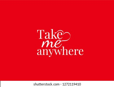 Wall Design, Take me anywhere, Wall Decals, Art Decor, Wording Design illustration isolated on red background