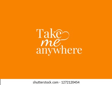 Wall Design, Take Me Anywhere, Wall Decals, Art Decor, Wording Design illustration isolated