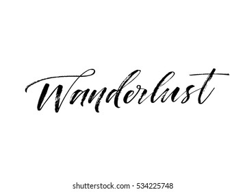 Wanderlust hand drawn phrase. Ink illustration. Modern brush calligraphy. Isolated on white background.