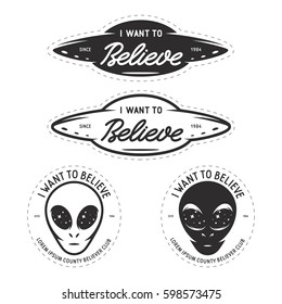 I Want To Believe Patches Set UFO Related Labels Badges Emblems Vector Vintage Illustration