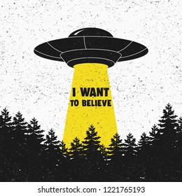 I want to believe. UFO. Aliens. Space ship UFO with yellow light. Vector
