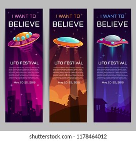 I want to believe. UFO festival invitation banners. Set of vertical long templates with cartoon alien spaceships. Vector illustration.