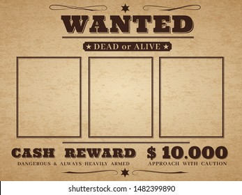 Wanted cowboy poster. Paper vintage texture distressed wild west western grunge frames with notice vector blank flyer for western party dead or alive reward template