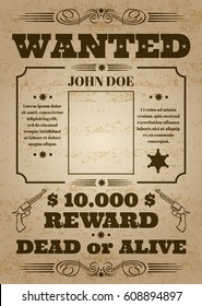 Wanted dead or alive western old vintage vector poster with distressed texture. Wanted banner grunge, reward money and template wanted poster illustration