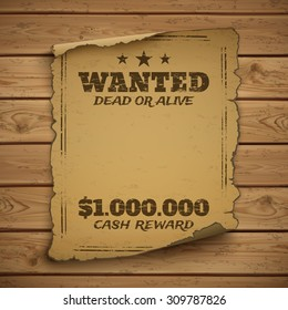 Wanted, dead or alive. Wild west, grunge, old poster on wooden planks. Vector illustration.