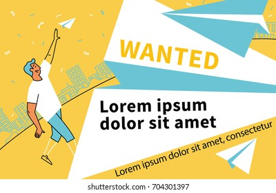 Wanted. Man launches paper plane. Flat style vector illustration recruitment poster design.