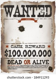 Wanted Vintage Western Poster/ Illustration of a vintage old wanted placard poster template, with dead or alive inscription, cash reward like in far west and western movies