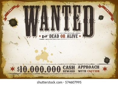 Wanted Vintage Western Poster/ Illustration of a vintage old horizontal wanted placard poster template, with dead or alive inscription, cash reward like in far west and western movies