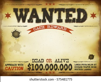 Wanted Vintage Western Poster/ Illustration of a vintage old wanted horizontal placard poster, with dead or alive inscription, one hundred billion dollars cash reward as in far west and western movies